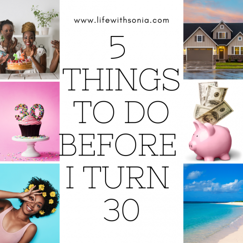 5 Things To Do Before I Turn 30
