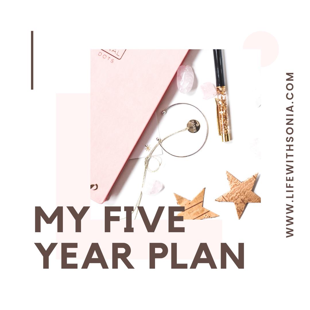 MY FIVE YEAR PLAN