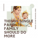 Things Single Parents Family Should Do More