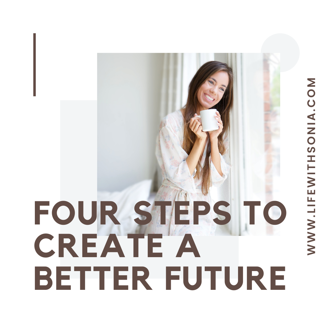 Four Steps to A Better future