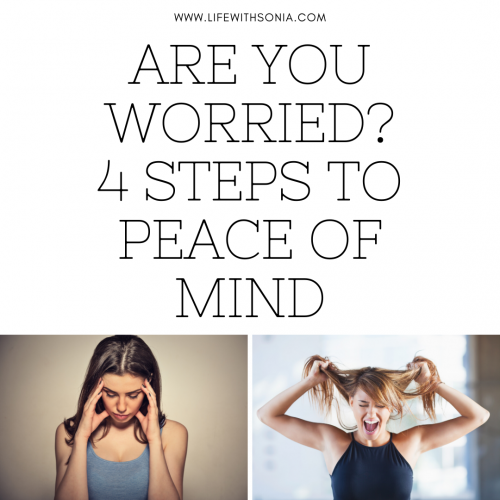 Are You Worried? 4 Steps to Peace of Mind