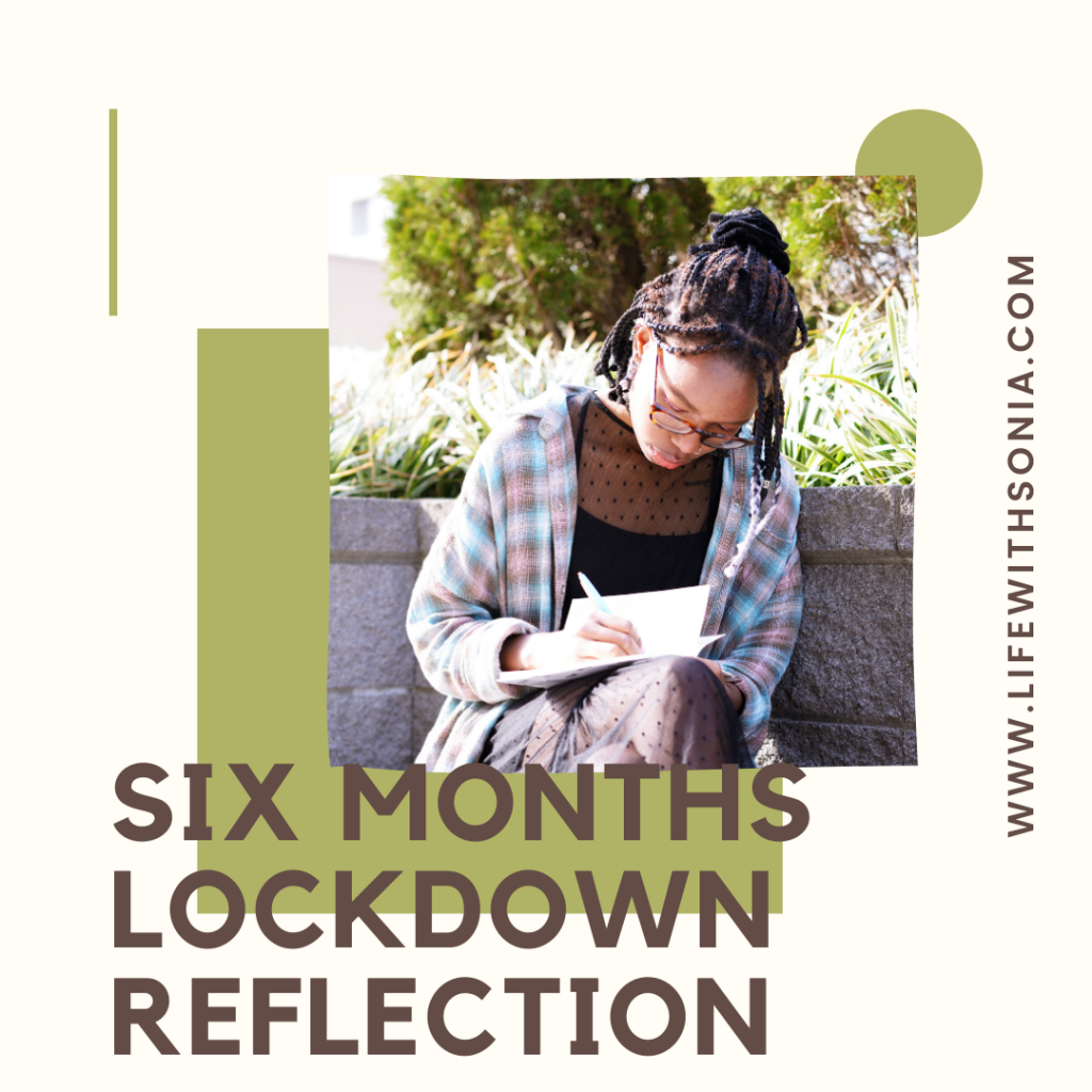 Six Months Lockdown Reflection