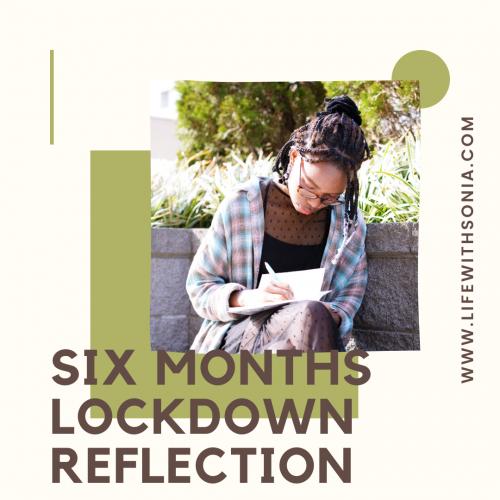 Six Months Lockdown Reflection
