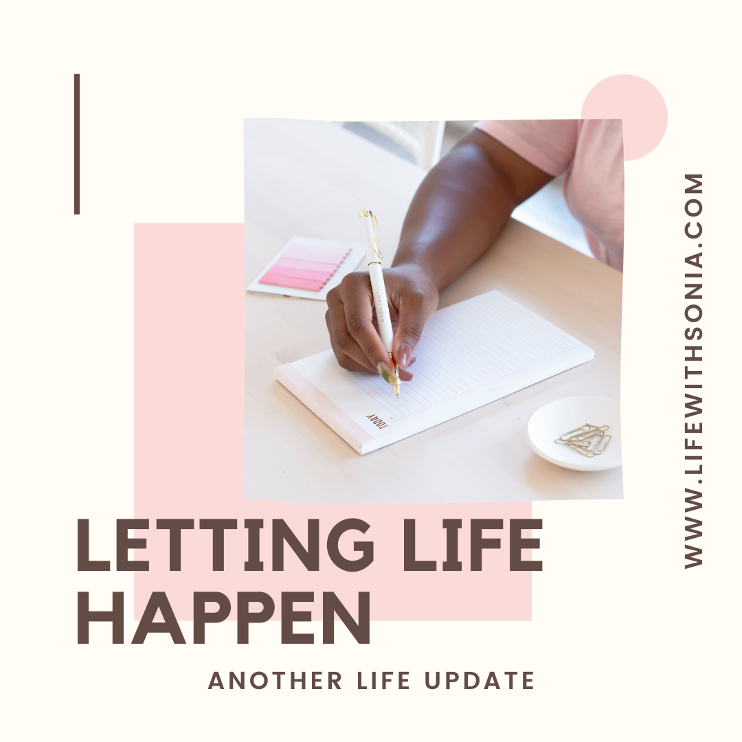 Letting Life Happen – Another Life Update