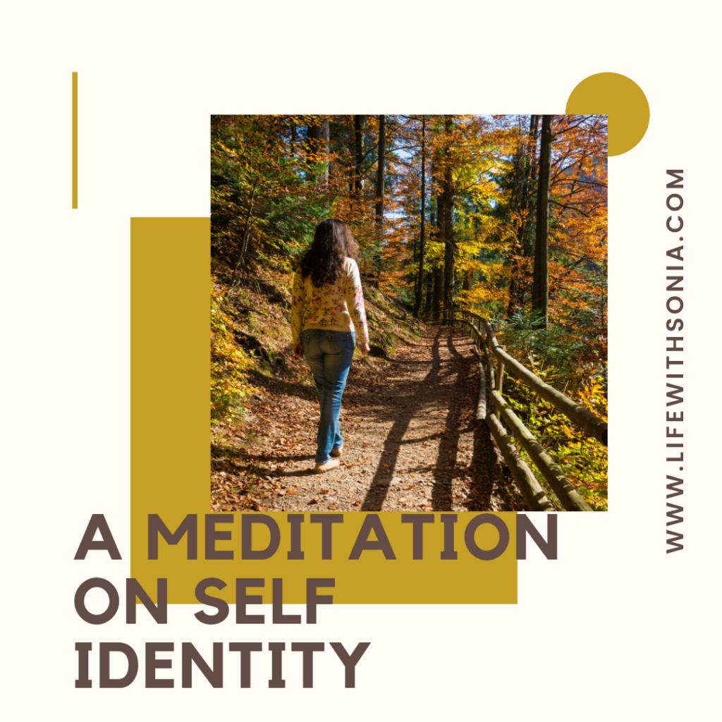 A Meditation On Self Identity