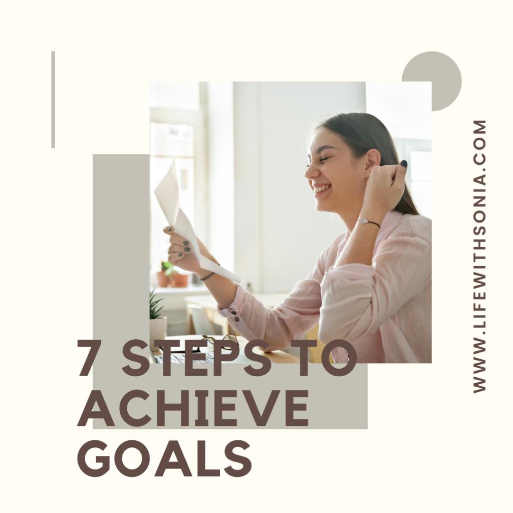 7 Steps To Achievable Goals