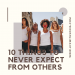 10 Things You Should Never Expect from Others