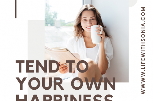 Tend To Your Own Happiness