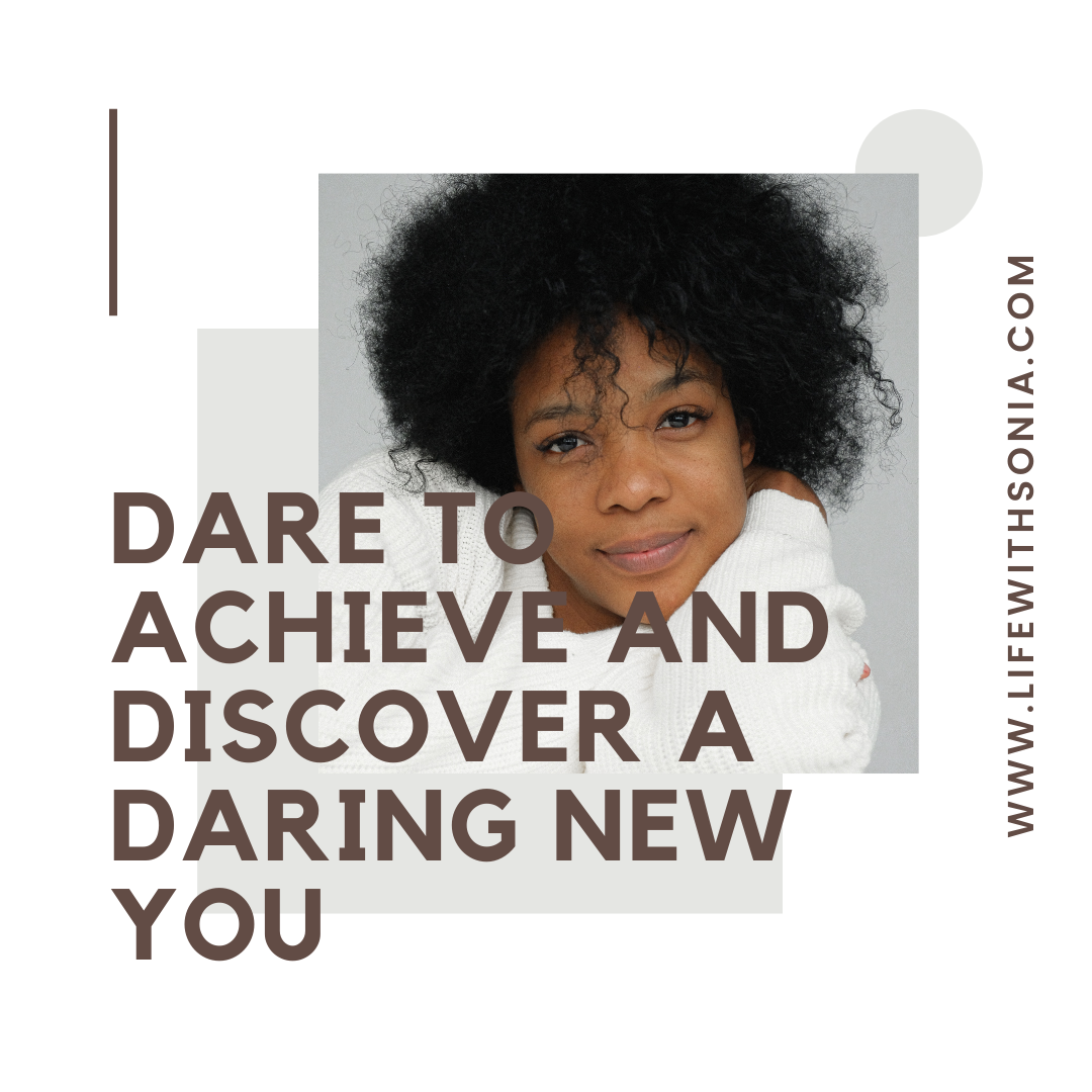 Dare to Achieve and Discover a Daring New You