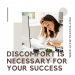 Discomfort Is Necessary For Your Success