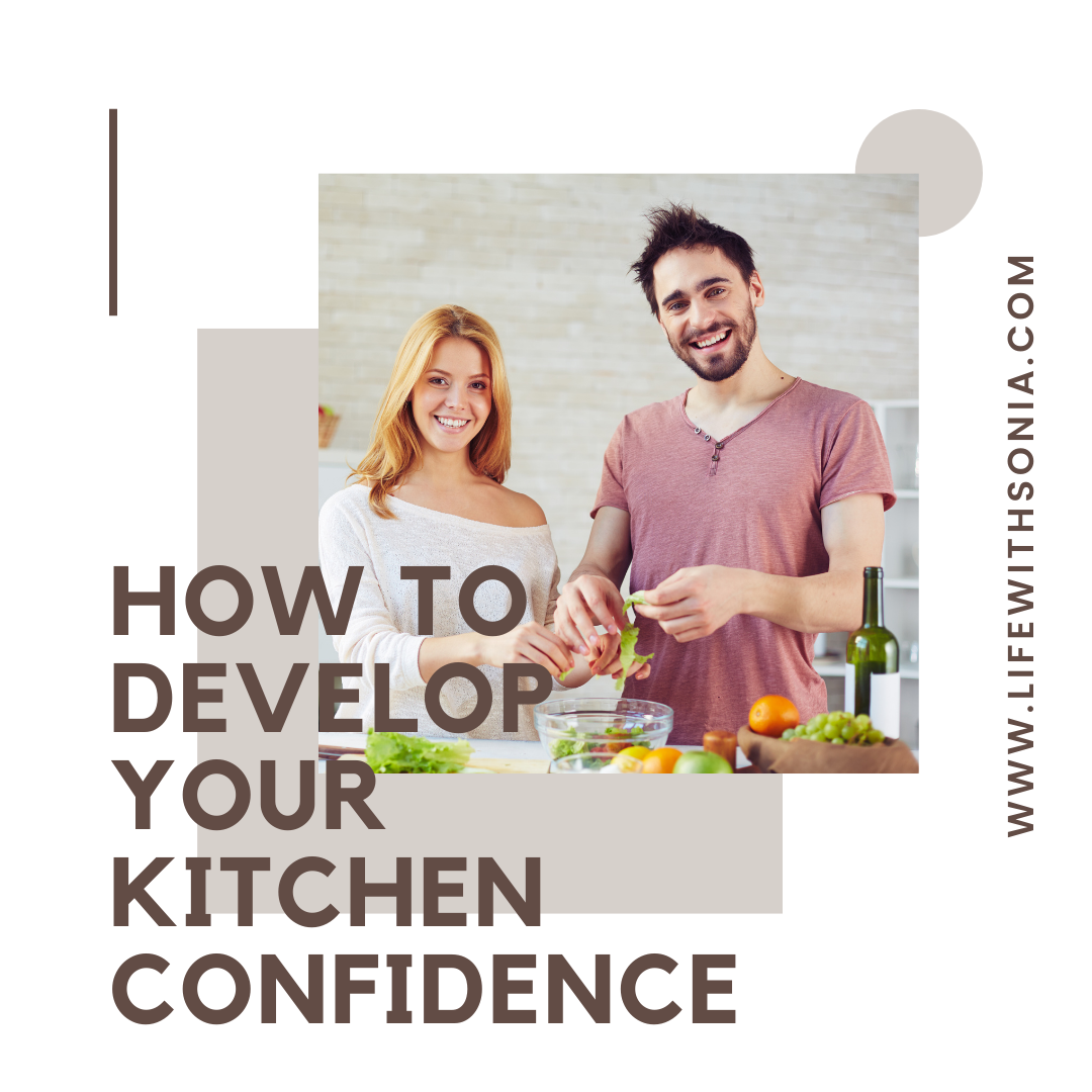 How to Develop Your Kitchen Confidence