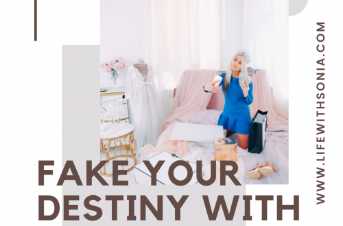 How to Fake Your Destiny With Great Success