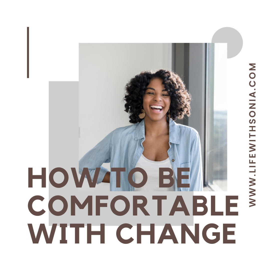 How to be comfortable with change